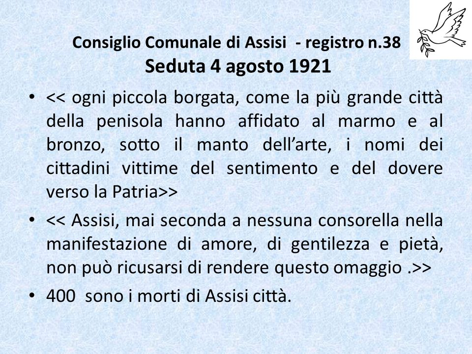 Consiglio Comunale di Assisi - registro n.38 Seduta 4 agosto 1921 > 400 sono i morti di Assisi città.