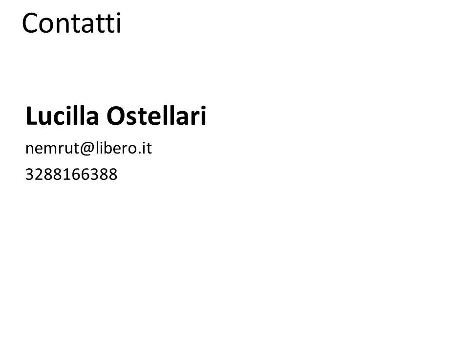 Lucilla Ostellari nemrut@libero.it 3288166388 Contatti