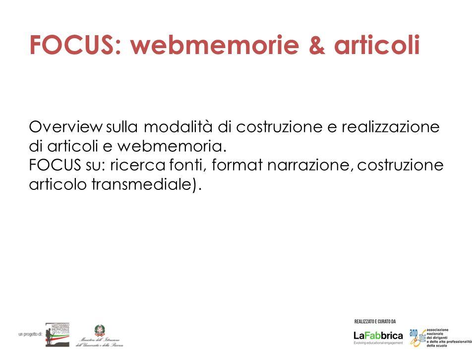 FOCUS: webmemorie & articoli Overview sulla modalità di costruzione e realizzazione di articoli e webmemoria.