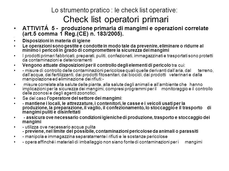 Lo strumento pratico : le check list operative: Check list operatori primari ATTIVITÁ 5 - produzione primaria di mangimi e operazioni correlate (art.5