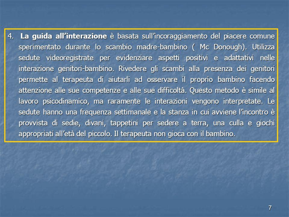 8 PSICOTERAPIA MADRE-BAMBINO INDICATA QUANDO INDICATA QUANDO  IL PROCESSO DI RICONOSCIMENTO DEL BAMBINO E' BLOCCATO  INVESTIMENTO CONFLITTUALE DELLA RAPPRESENTAZIONE DIVIENE RIPETITIVO VALUTARE LA NATURA E L' INTENSITA' DELLE PROIEZIONI