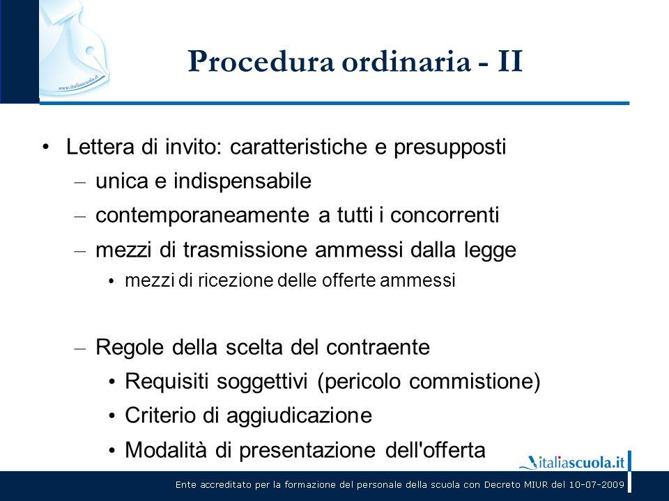 Procedura ordinaria - II Lettera di invito: caratteristiche e presupposti – unica e indispensabile – contemporaneamente a tutti i concorrenti – mezzi