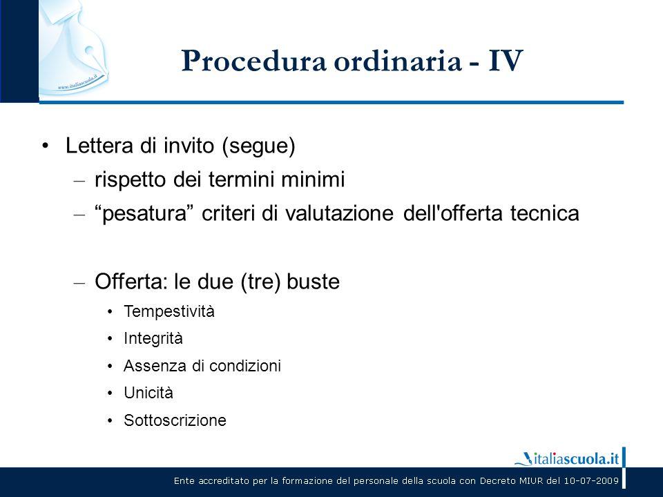 """Procedura ordinaria - IV Lettera di invito (segue) – rispetto dei termini minimi – """"pesatura"""" criteri di valutazione dell'offerta tecnica – Offerta: l"""