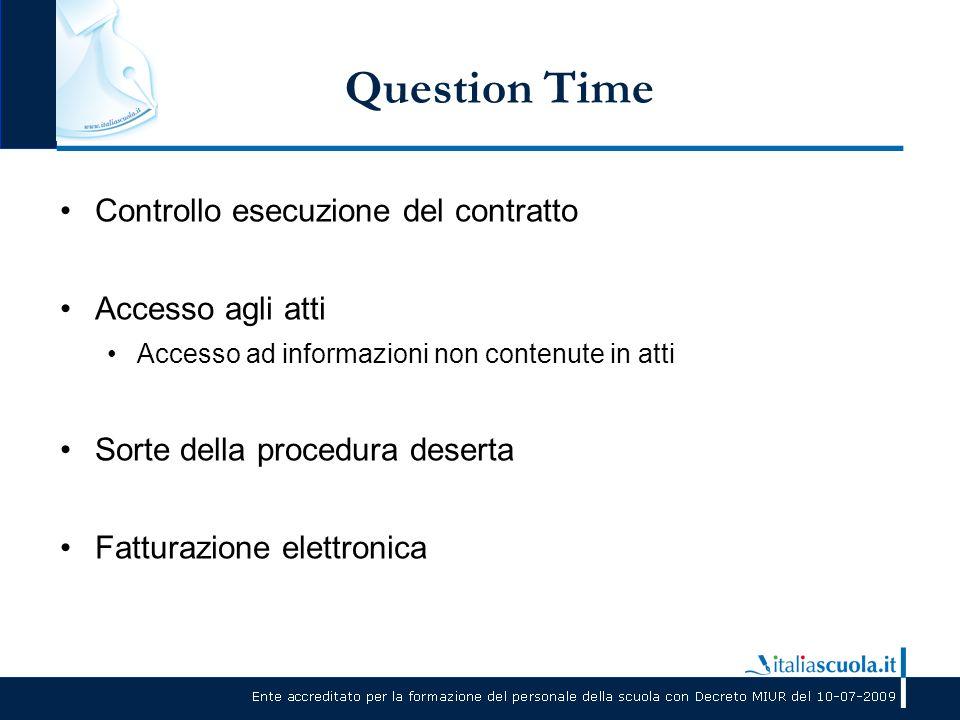 Question Time Controllo esecuzione del contratto Accesso agli atti Accesso ad informazioni non contenute in atti Sorte della procedura deserta Fattura