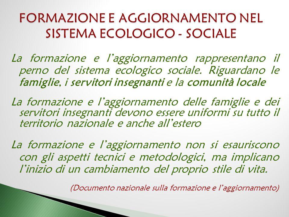 La formazione e l'aggiornamento rappresentano il perno del sistema ecologico sociale.