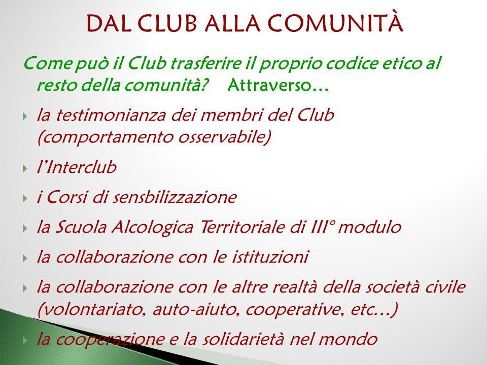 Come può il Club trasferire il proprio codice etico al resto della comunità.