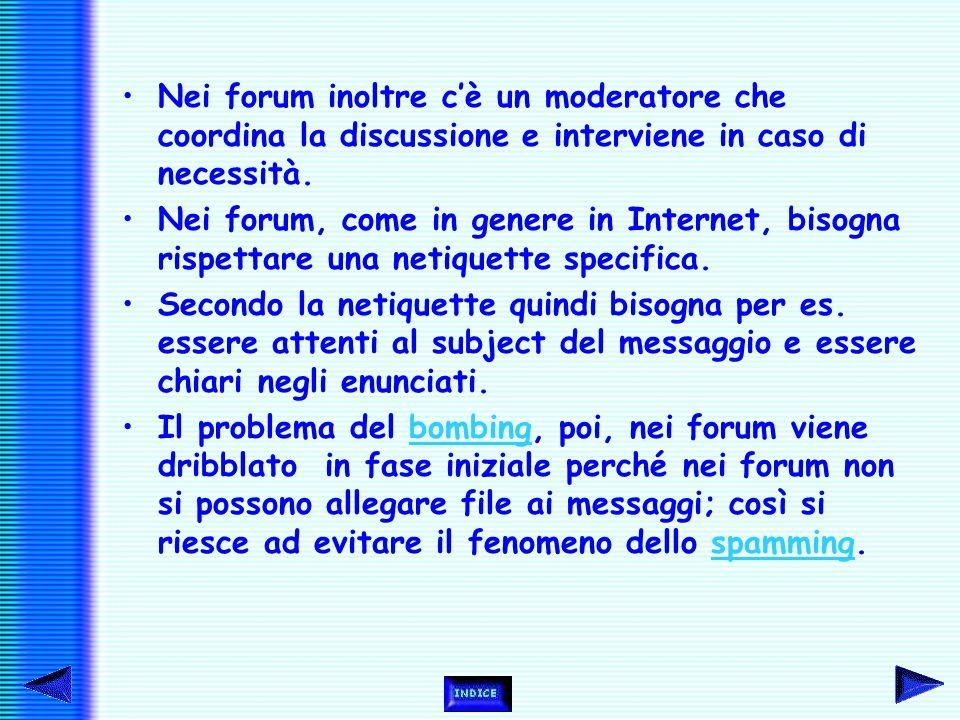Nei forum on line ogni utente deve verificare se gli sono stati inviati nuovi messaggi oppure no, non c'è quindi la garanzia che tutti gli iscritti ve