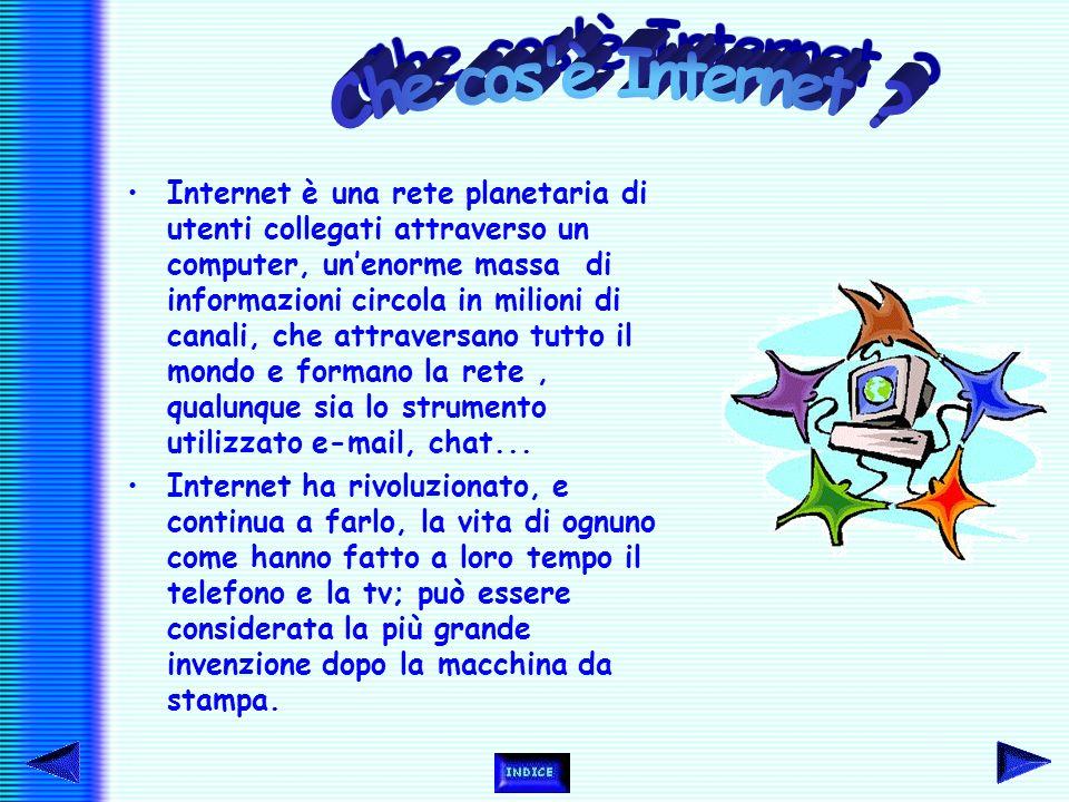 Internet è una rete planetaria di utenti collegati attraverso un computer, un'enorme massa di informazioni circola in milioni di canali, che attraversano tutto il mondo e formano la rete, qualunque sia lo strumento utilizzato e-mail, chat...