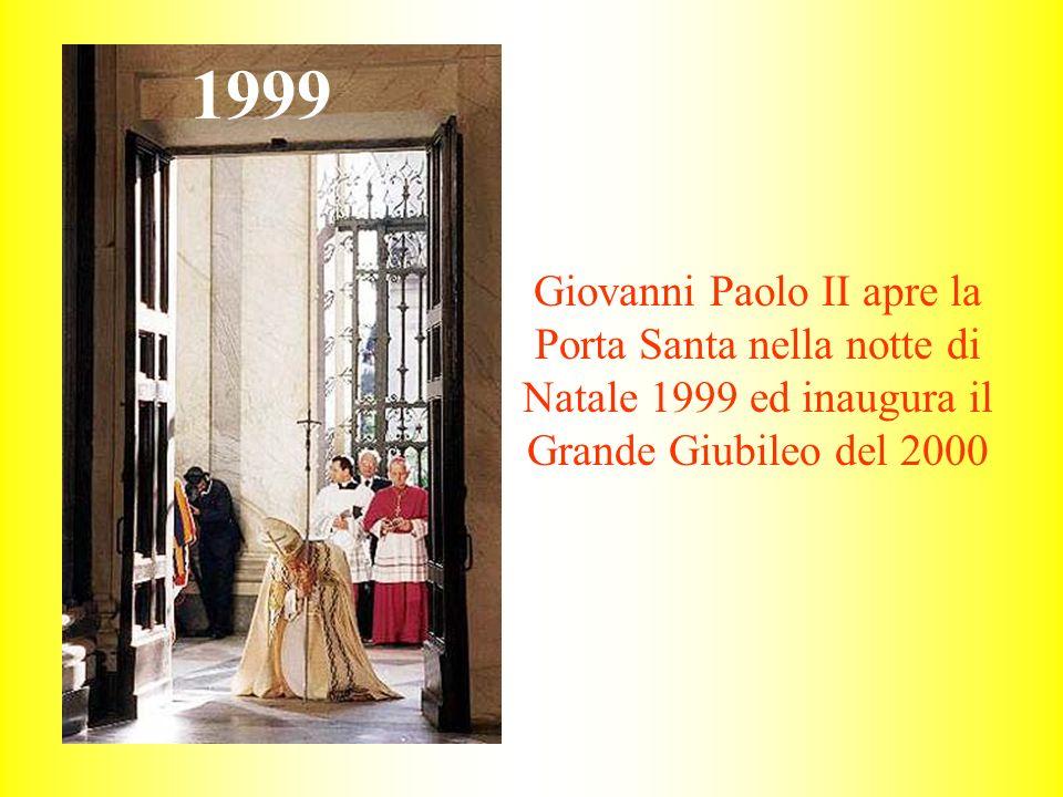 Giovanni Paolo II apre la Porta Santa nella notte di Natale 1999 ed inaugura il Grande Giubileo del 2000 1999