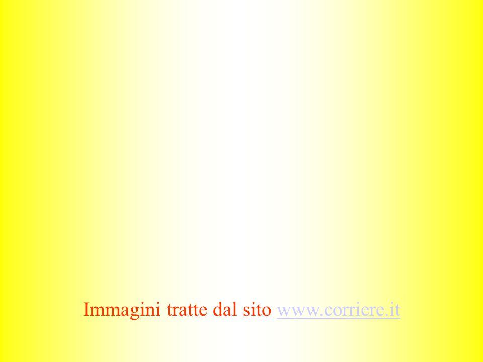 Immagini tratte dal sito www.corriere.itwww.corriere.it
