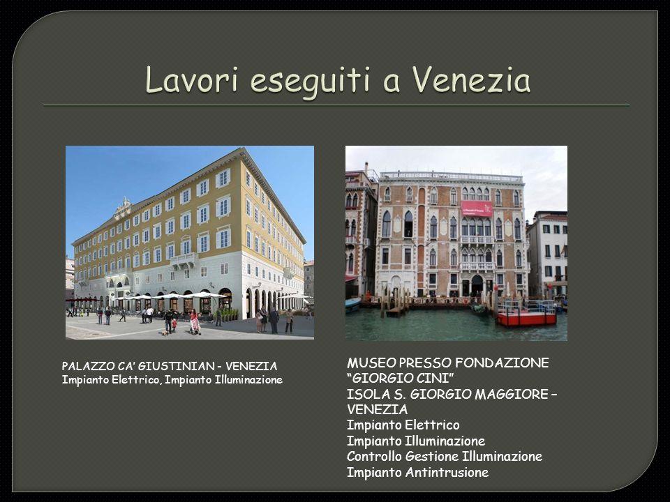 PALAZZO CA' GIUSTINIAN - VENEZIA Impianto Elettrico, Impianto Illuminazione MUSEO PRESSO FONDAZIONE GIORGIO CINI ISOLA S.