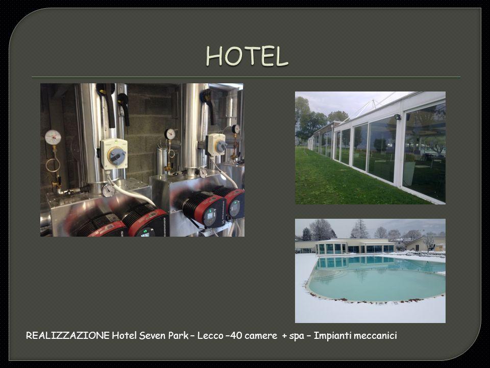 REALIZZAZIONE Hotel Seven Park – Lecco –40 camere + spa – Impianti meccanici