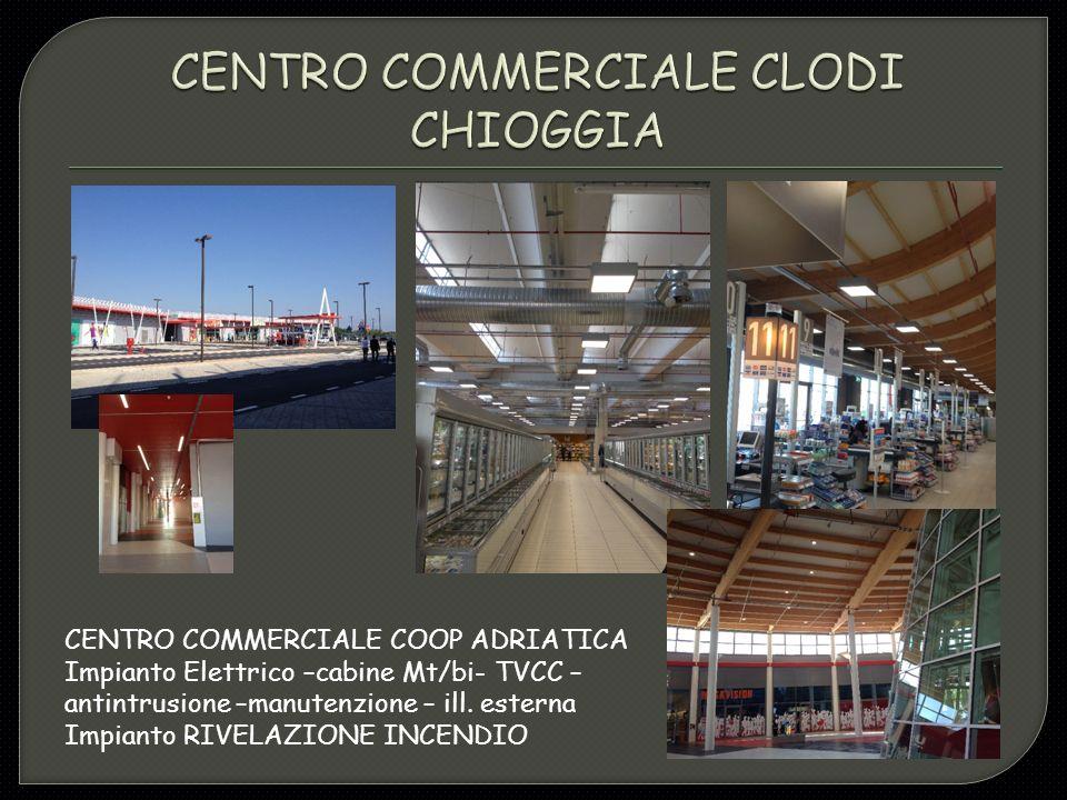 CENTRO COMMERCIALE COOP ADRIATICA Impianto Elettrico –cabine Mt/bi- TVCC – antintrusione –manutenzione – ill.