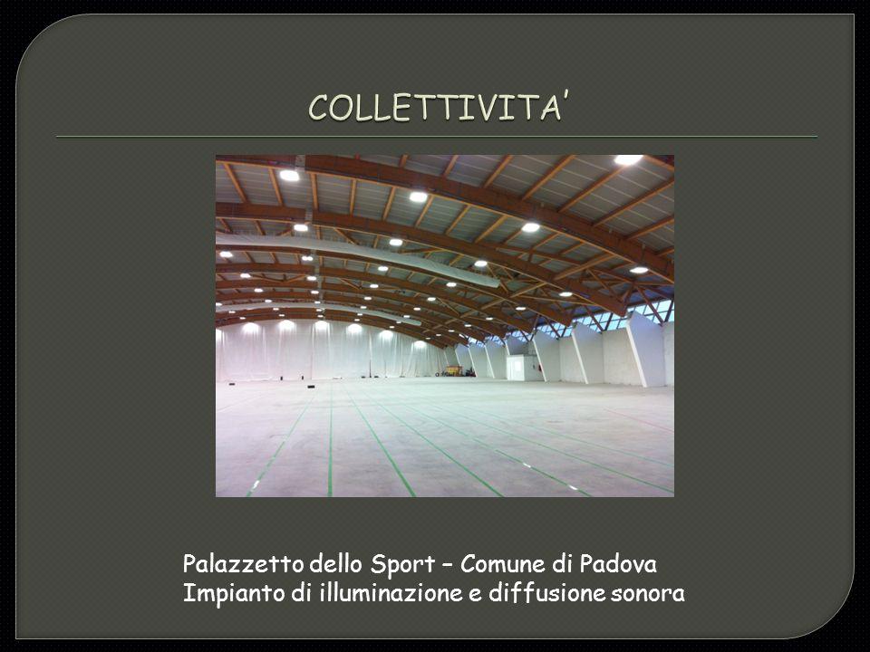 Palazzetto dello Sport – Comune di Padova Impianto di illuminazione e diffusione sonora