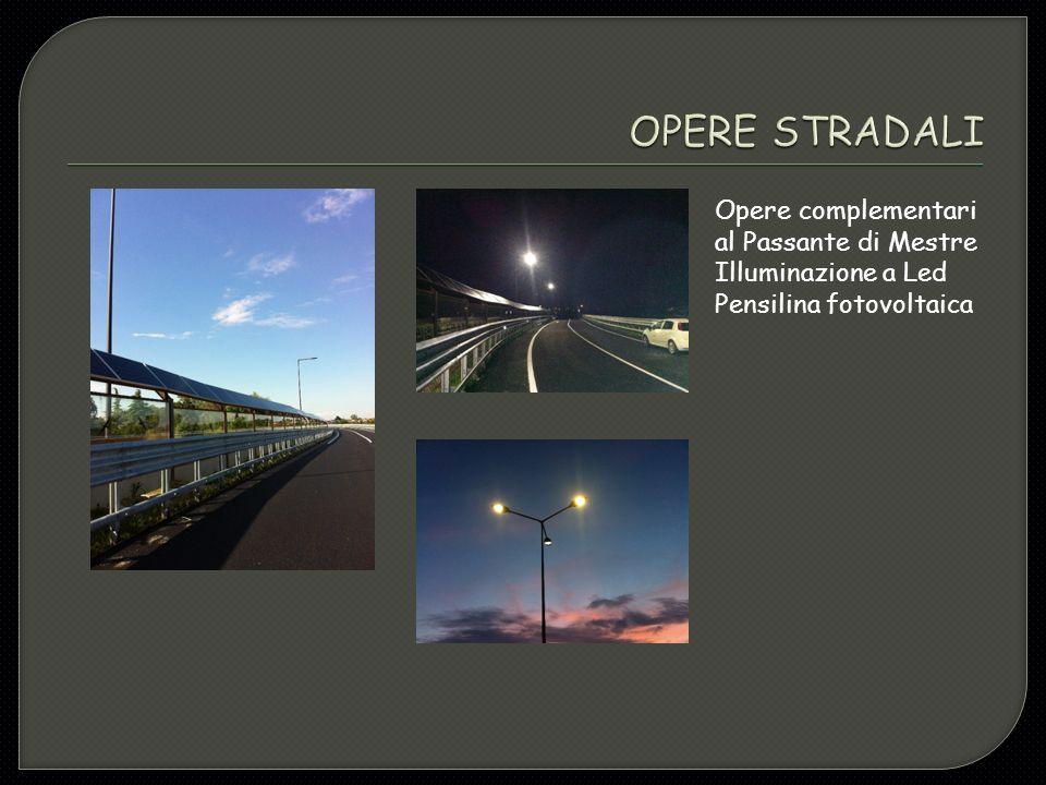 Opere complementari al Passante di Mestre Illuminazione a Led Pensilina fotovoltaica