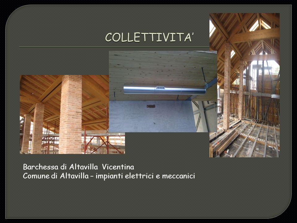Barchessa di Altavilla Vicentina Comune di Altavilla – impianti elettrici e meccanici