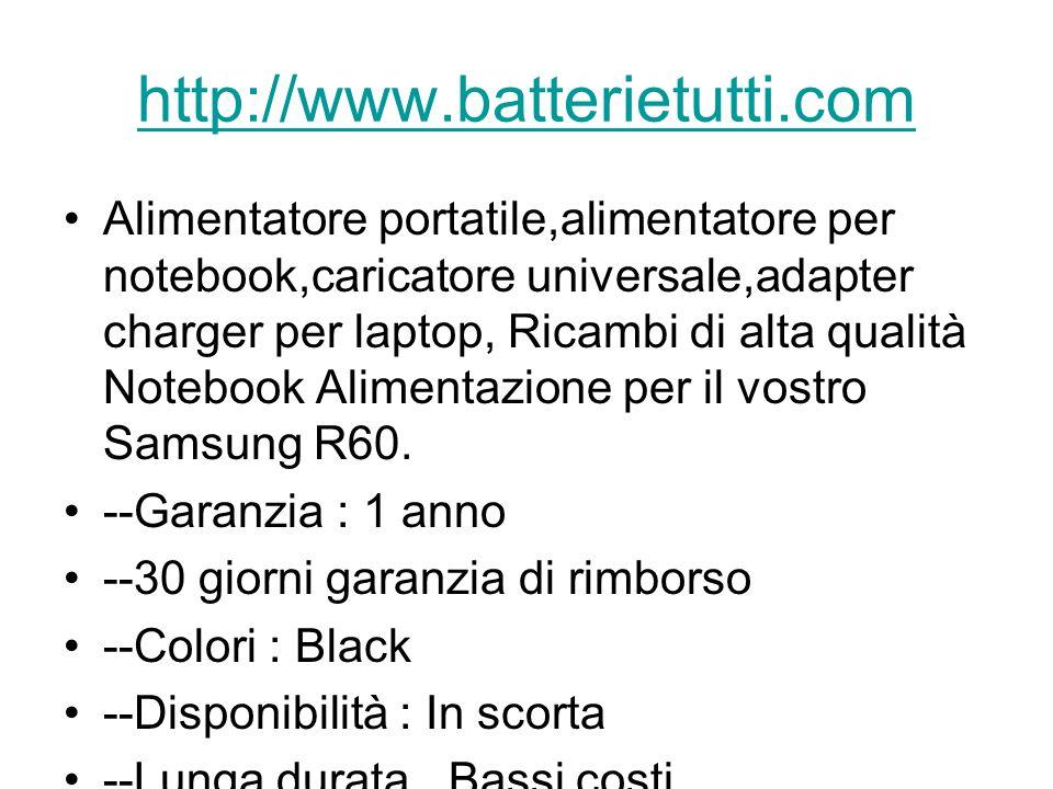 http://www.batterietutti.com Alimentatore portatile,alimentatore per notebook,caricatore universale,adapter charger per laptop, Ricambi di alta qualità Notebook Alimentazione per il vostro Samsung R60.