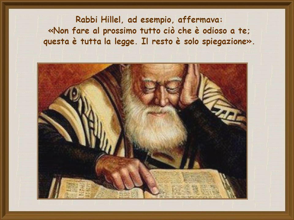 Uno dei grandi maestri, vissuto pochi anni prima, rabbi Shammaj, si era rifiutato di indicare il comandamento supremo.