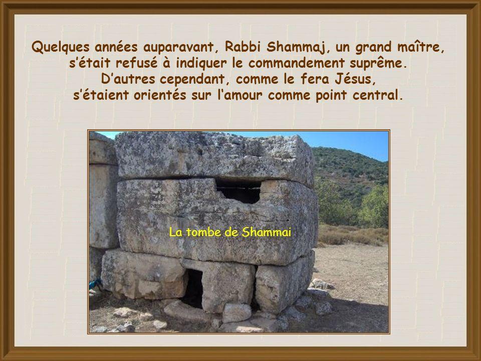Quelques années auparavant, Rabbi Shammaj, un grand maître, s'était refusé à indiquer le commandement suprême.