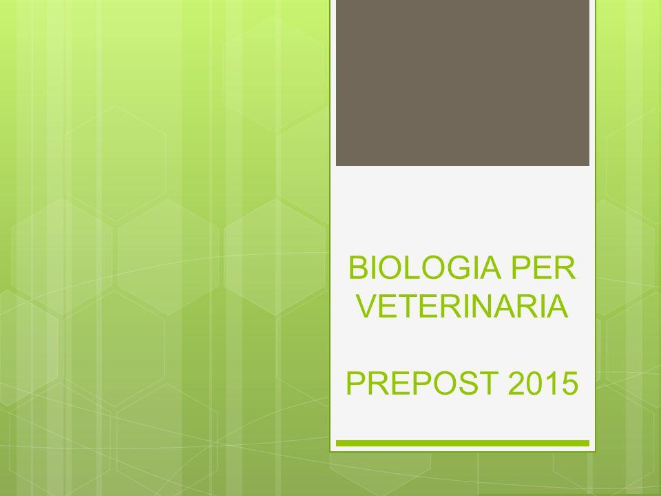 BIOLOGIA PER VETERINARIA PREPOST 2015