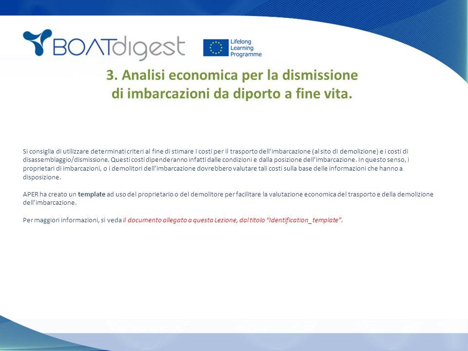 3. Analisi economica per la dismissione di imbarcazioni da diporto a fine vita.