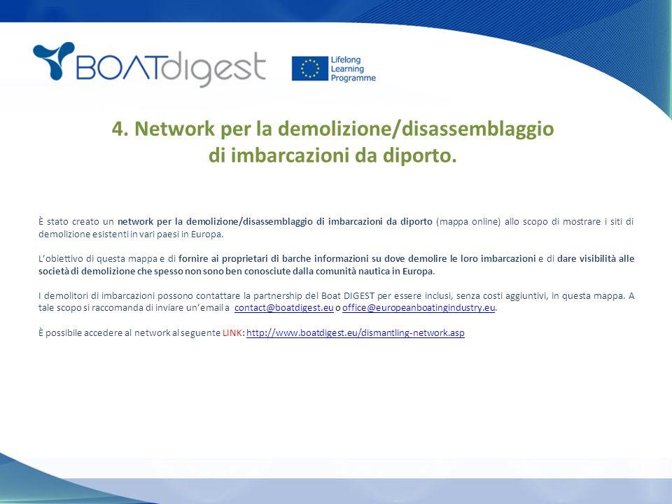 4. Network per la demolizione/disassemblaggio di imbarcazioni da diporto.
