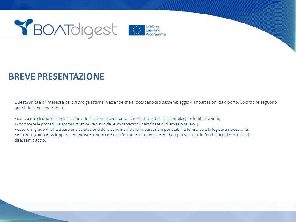 BREVE PRESENTAZIONE Questa unità è di interesse per chi svolge attività in aziende che si occupano di disassemblaggio di imbarcazioni da diporto.