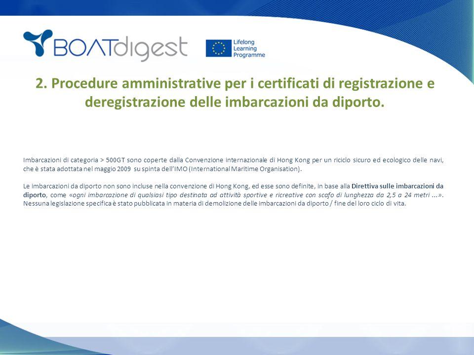 2. Procedure amministrative per i certificati di registrazione e deregistrazione delle imbarcazioni da diporto. Imbarcazioni di categoria > 500GT sono