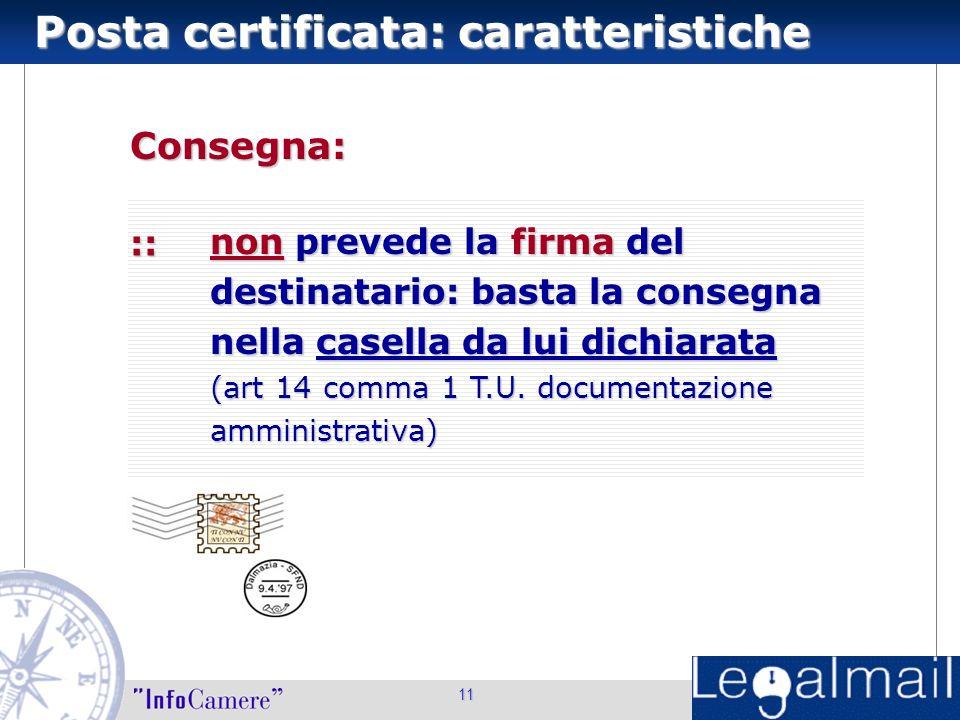 11 non prevede la firma del destinatario: basta la consegna nella casella da lui dichiarata (art 14 comma 1 T.U.