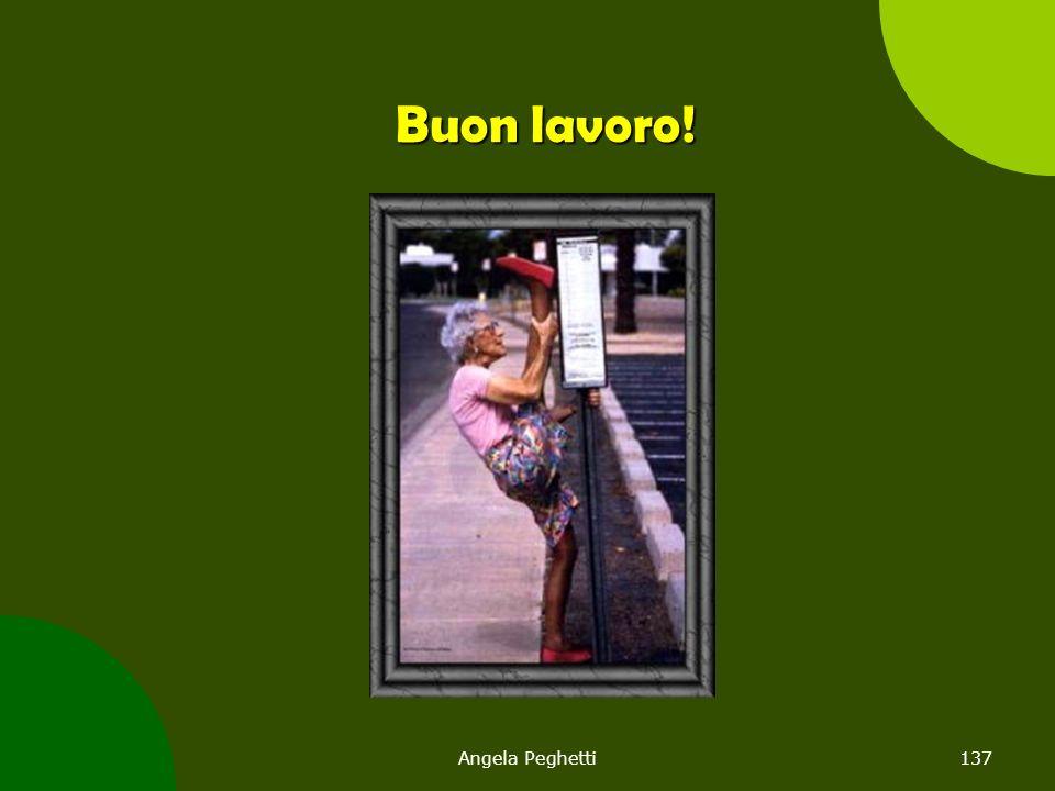 Angela Peghetti137 Buon lavoro!