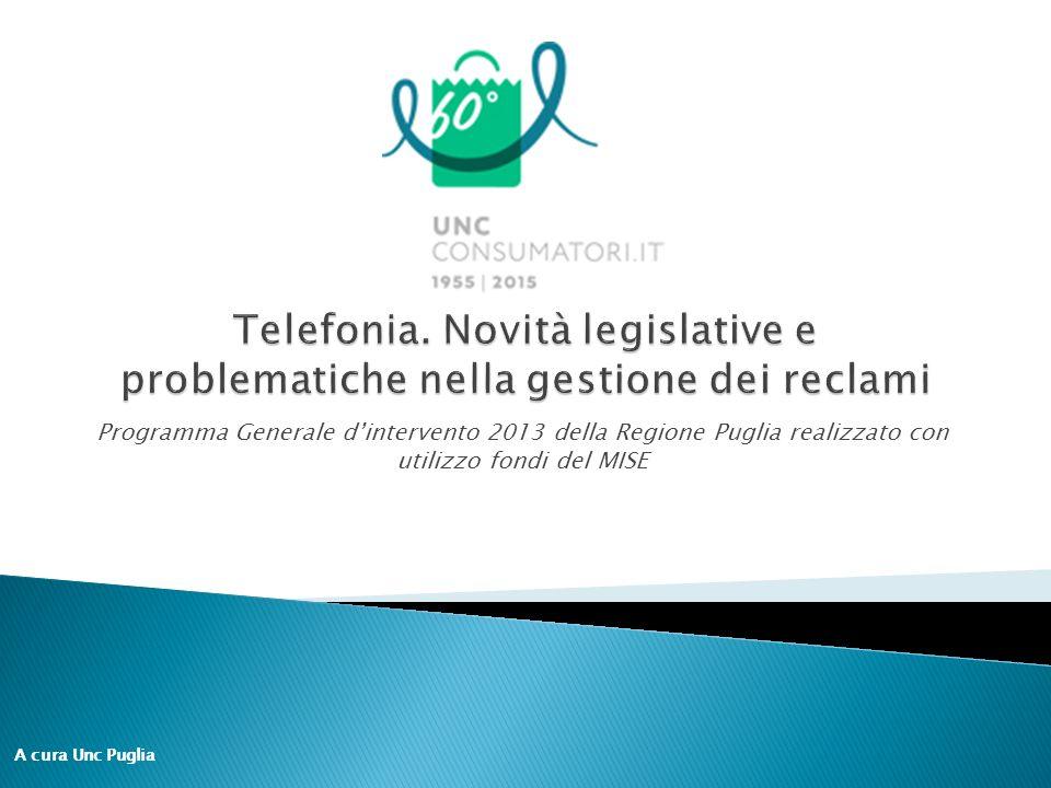 Programma Generale d'intervento 2013 della Regione Puglia realizzato con utilizzo fondi del MISE A cura Unc Puglia