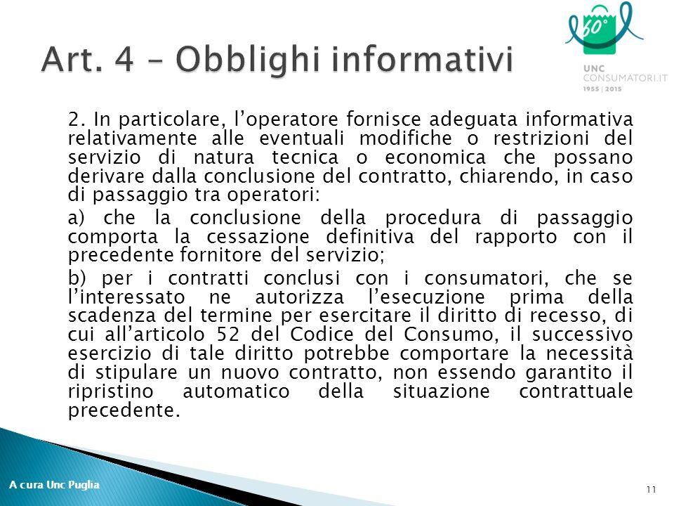 2. In particolare, l'operatore fornisce adeguata informativa relativamente alle eventuali modifiche o restrizioni del servizio di natura tecnica o eco