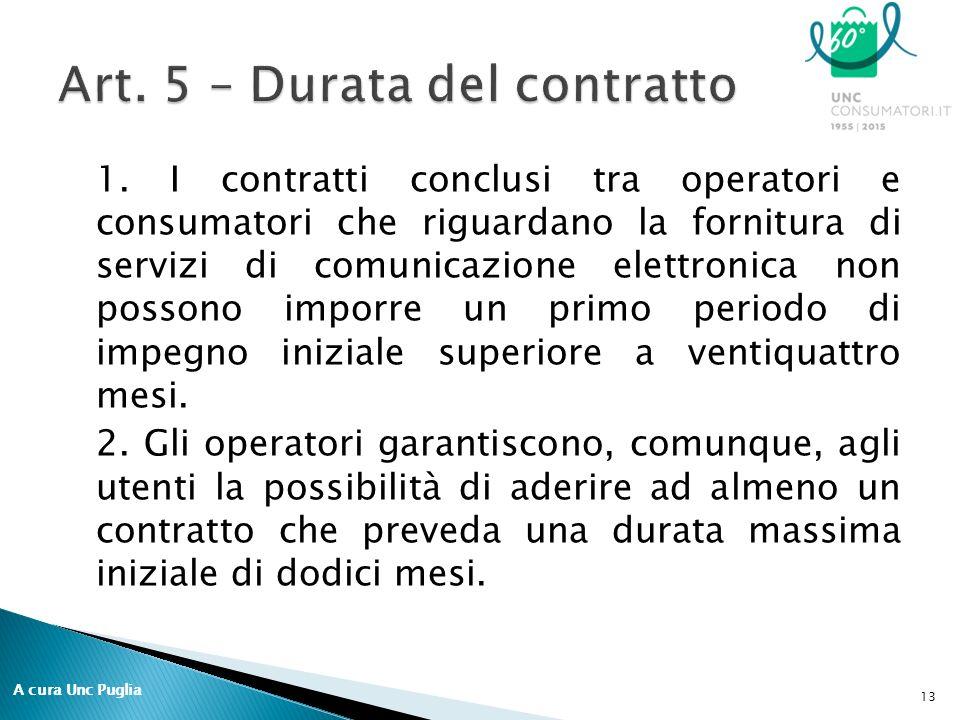 1. I contratti conclusi tra operatori e consumatori che riguardano la fornitura di servizi di comunicazione elettronica non possono imporre un primo p