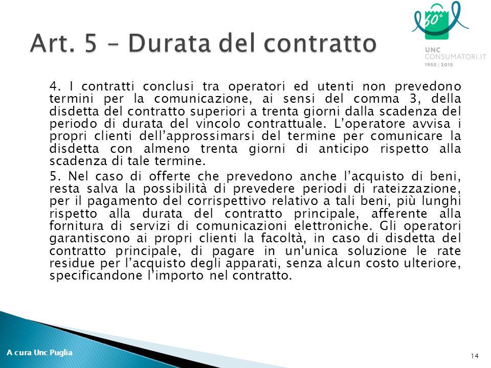 4. I contratti conclusi tra operatori ed utenti non prevedono termini per la comunicazione, ai sensi del comma 3, della disdetta del contratto superio