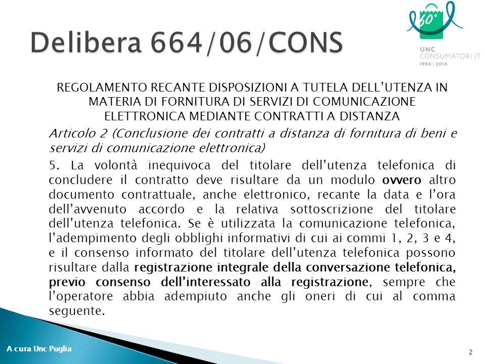 REGOLAMENTO RECANTE DISPOSIZIONI A TUTELA DELL'UTENZA IN MATERIA DI FORNITURA DI SERVIZI DI COMUNICAZIONE ELETTRONICA MEDIANTE CONTRATTI A DISTANZA Articolo 2 (Conclusione dei contratti a distanza di fornitura di beni e servizi di comunicazione elettronica) 5.