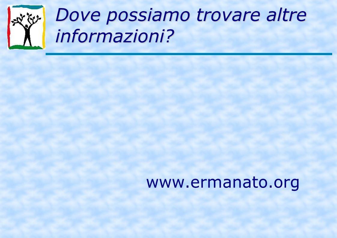 Dove possiamo trovare altre informazioni www.ermanato.org