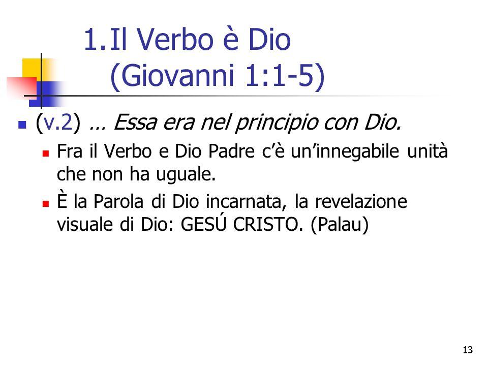 13 (v.2) … Essa era nel principio con Dio.