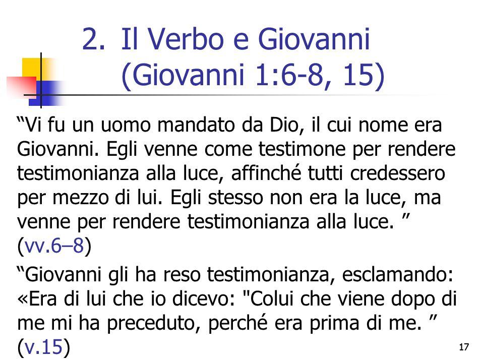 17 Vi fu un uomo mandato da Dio, il cui nome era Giovanni.