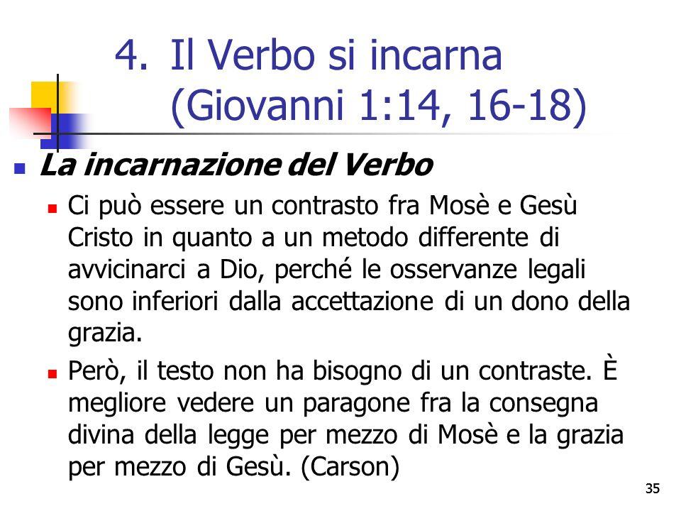 La incarnazione del Verbo Ci può essere un contrasto fra Mosè e Gesù Cristo in quanto a un metodo differente di avvicinarci a Dio, perché le osservanze legali sono inferiori dalla accettazione di un dono della grazia.