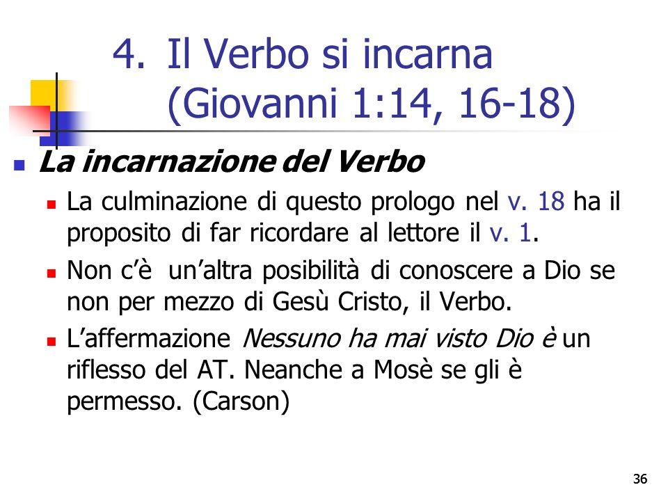 La incarnazione del Verbo La culminazione di questo prologo nel v.
