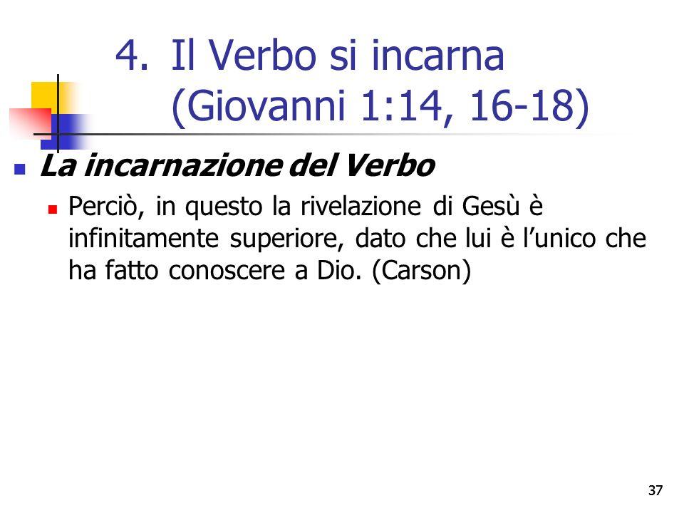La incarnazione del Verbo Perciò, in questo la rivelazione di Gesù è infinitamente superiore, dato che lui è l'unico che ha fatto conoscere a Dio.