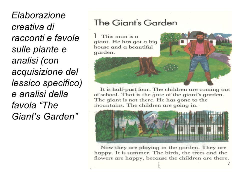 """Elaborazione creativa di racconti e favole sulle piante e analisi (con acquisizione del lessico specifico) e analisi della favola """"The Giant's Garden"""""""