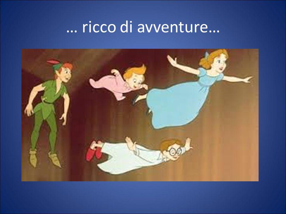 … ricco di avventure…