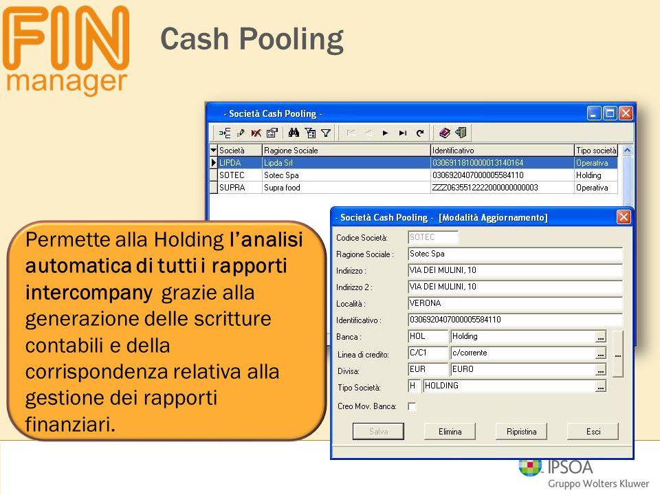 Cash Pooling Permette alla Holding l'analisi automatica di tutti i rapporti intercompany grazie alla generazione delle scritture contabili e della cor