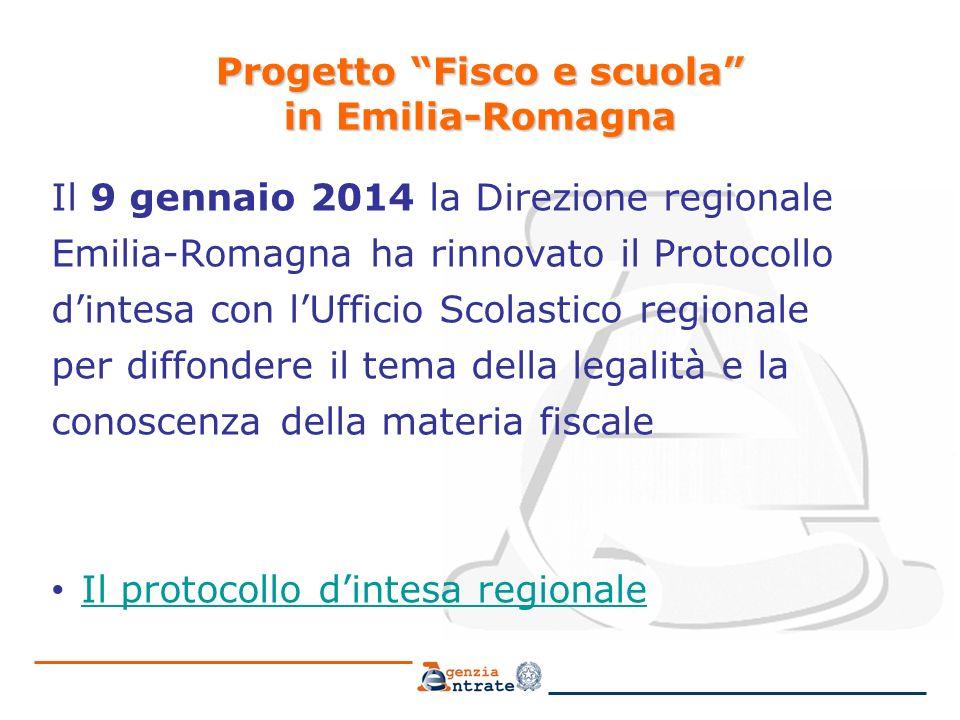 """Progetto """"Fisco e scuola"""" in Emilia-Romagna Il 9 gennaio 2014 la Direzione regionale Emilia-Romagna ha rinnovato il Protocollo d'intesa con l'Ufficio"""