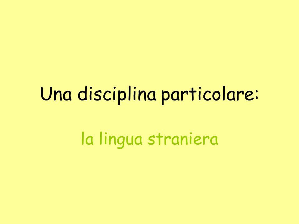 Una disciplina particolare: la lingua straniera