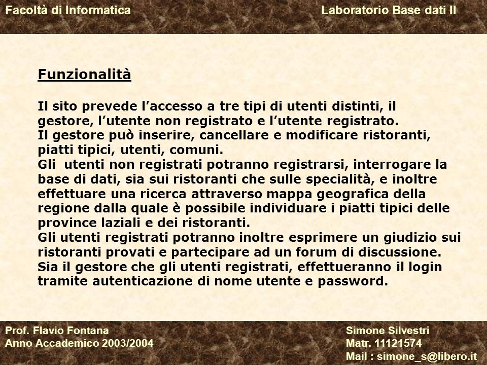 Facoltà di Informatica Laboratorio Base dati II Prof.