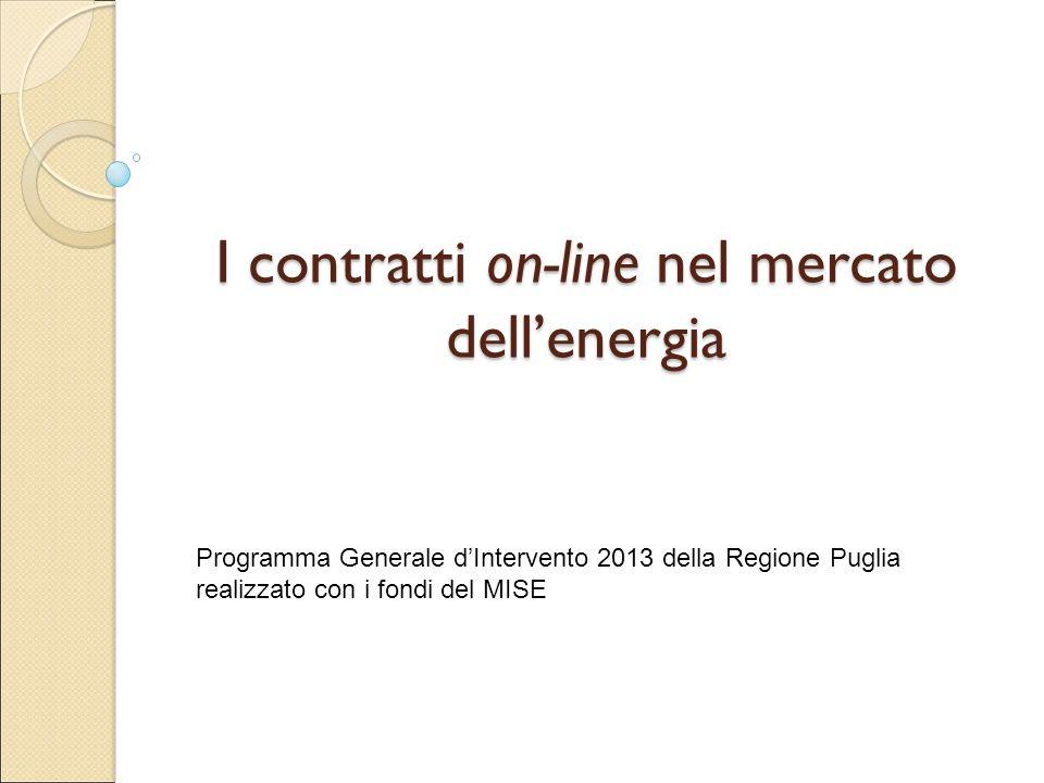 I contratti on-line nel mercato dell'energia Programma Generale d'Intervento 2013 della Regione Puglia realizzato con i fondi del MISE