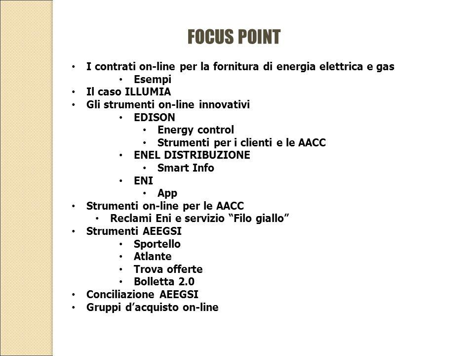 FOCUS POINT I contrati on-line per la fornitura di energia elettrica e gas Esempi Il caso ILLUMIA Gli strumenti on-line innovativi EDISON Energy contr