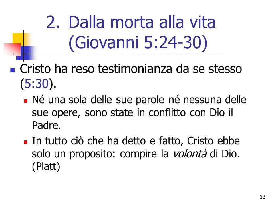 13 Cristo ha reso testimonianza da se stesso (5:30). Né una sola delle sue parole né nessuna delle sue opere, sono state in conflitto con Dio il Padre